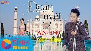 Chàng Ấn Độ Hát Nhạc Bolero Khiến Fan Việt Điên Đảo Buồn Tê Tái | Đoạn Tuyệt - Fony Trung