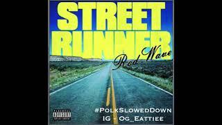 Rod Wave - Street Runner #SLOWED