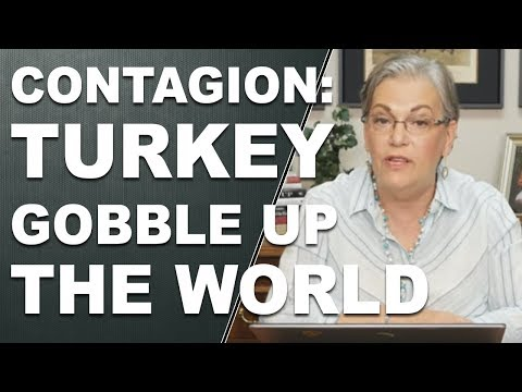 CONTAGION: Why Turkey could Gobble Up the World by Lynette Zang