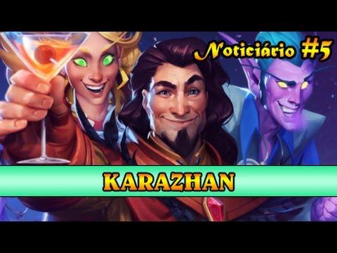 Noticiário #05 - Karazhan e review das...