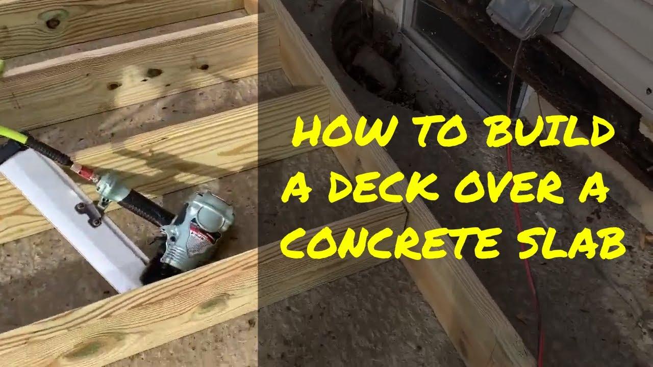 How To Build A Deck Over Concrete Slab You