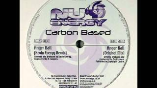 Carbon Based - Anger Ball (Kevin Energy Remix)