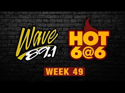 Wave 89.1 HOT 6@6 week 49 2017