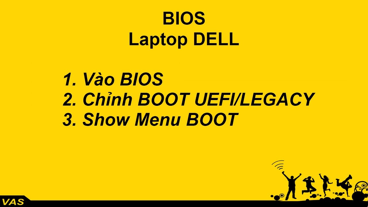 [BIOS] Laptop Dell – Into BIOS – UEFI/LEGACY – Show Menu BOOT