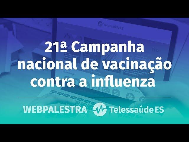 WebPalestra: 21ª Campanha nacional de vacinação contra a influenza