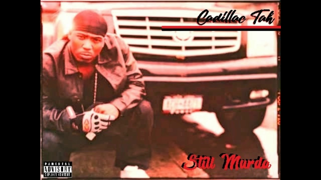 Cadillac Tah Still Murda Full Mixtape Youtube