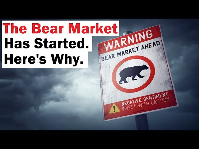 The Bear Market Has Started