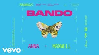 ANNA, Maxwell - Bando (Remix)