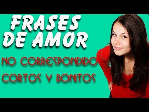 Frases De Amor No Correspondido Cortos Y Bonitos Youtube
