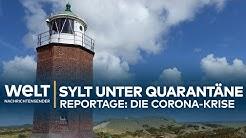 CORONA-REPORTAGE: Luxusinsel Sylt unter COVID-19-Quarantäne