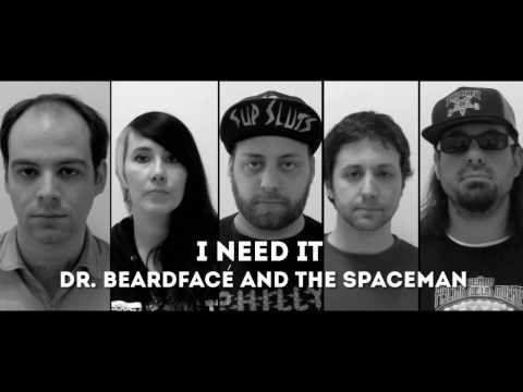 "Dr. Beardfacé and The Spaceman - ""I Need It"" A BlankTV World Premiere!"