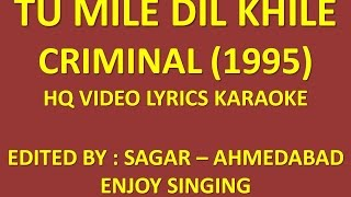 TU MILE DIL KHILE - CRIMINAL - HQ VIDEO LYRICS KARAOKE