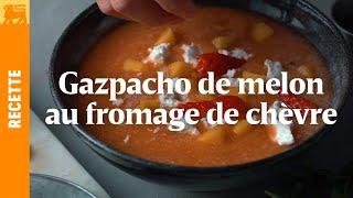 Gazpacho de melon au fromage de chèvre