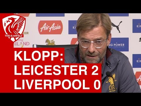 Leicester 2-0 Liverpool - Jurgen Klopp post-match press conference