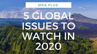 5 GLOBAL ISSUES TO WATCH IN 2020