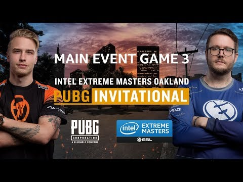PUBG - GAME 3 - IEM Oakland PUBG Invitational