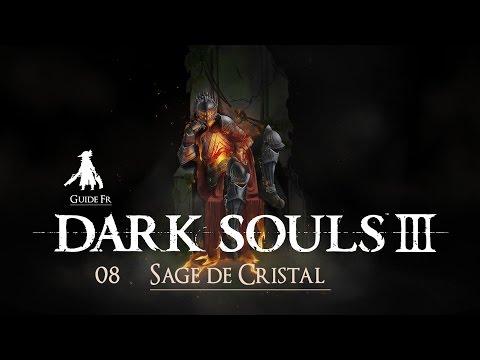 [ Dark Souls 3 / Guide Fr ] : 08 Sage de Cristal.