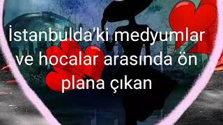 İstanbul'daki Ünlü Medyumlar - İstanbul'daki Ünlü Hocalar