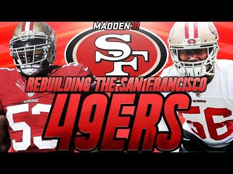 Rebuilding The San Francisco 49ers! 99 OVERALL SUPERSTAR FREE AGENT! Madden 18 Franchise Rebuild