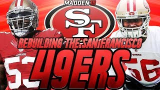 Madden 18 Connected Franchise | Rebuilding The San Francisco 49ers | 99 OVERALL SUPERSTAR FREE AGENT