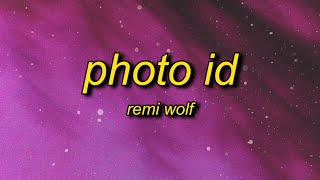 Remi Wolf - Ph๐to ID (Lyrics) | oh baby turn off the lights you're gonna make my body fly