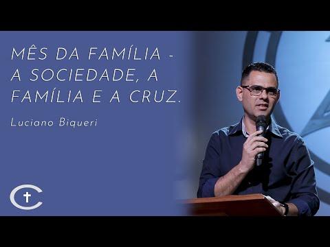 A Sociedade, a Família e a Cruz | Pr. Luciano Biqueri | 15-09-2019