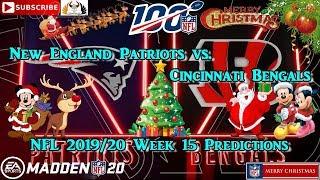 New England Patriots vs. Cincinnati Bengals | NFL 2019-20 Week 15 | Predictions Madden NFL 20