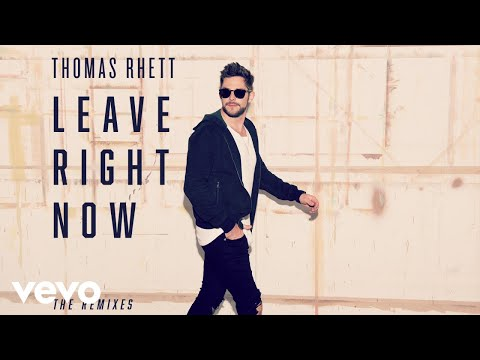Thomas Rhett - Leave Right Now (Nashville Mix)