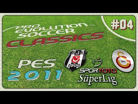 PES CLASSICS ★ PES 2011 ★ Beşiktaş vs Galatasaray   Spor Toto Süper Lig 10/11   PS3   #04