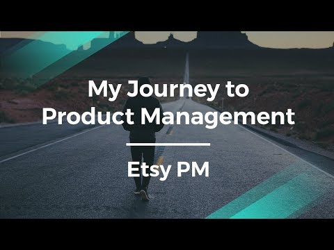 My Journey to Product Management by Etsy's Product Manager