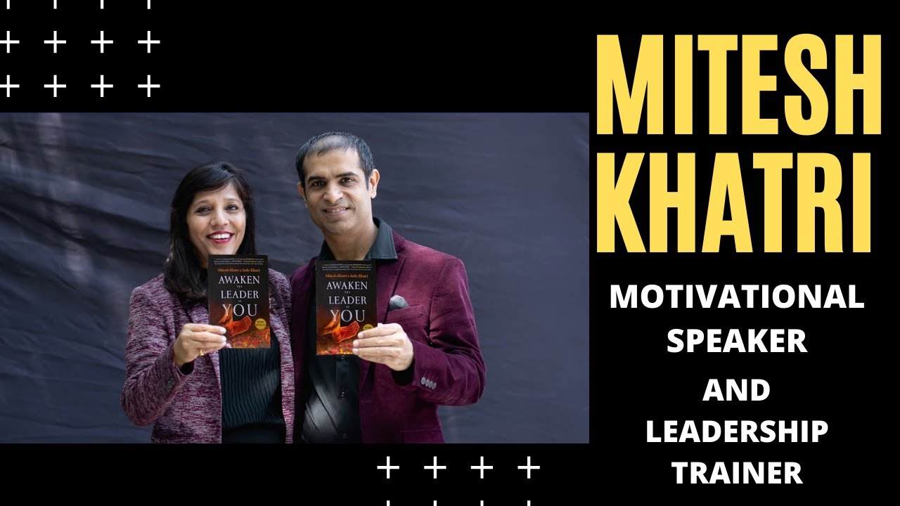 Mitesh Khatri - Motivational Speaker and Leadership Trainer
