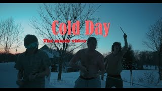 Cold Day. Music Video.