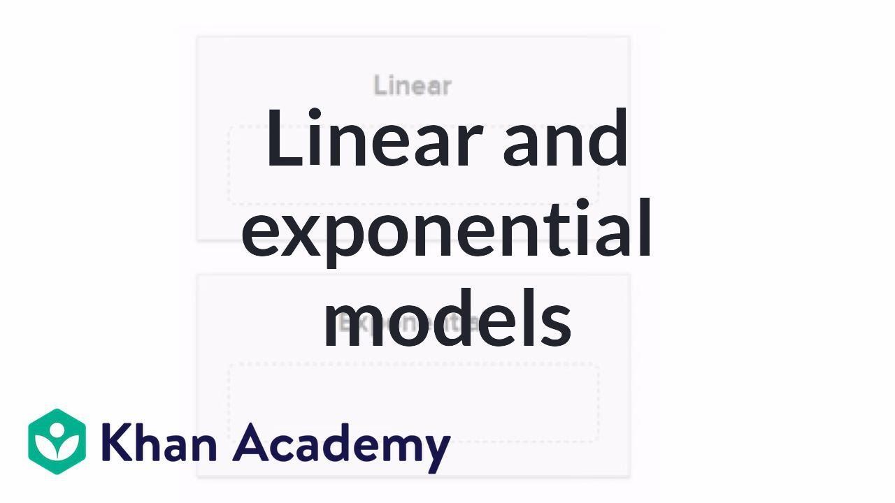 Exponential vs  linear models: verbal (video) | Khan Academy