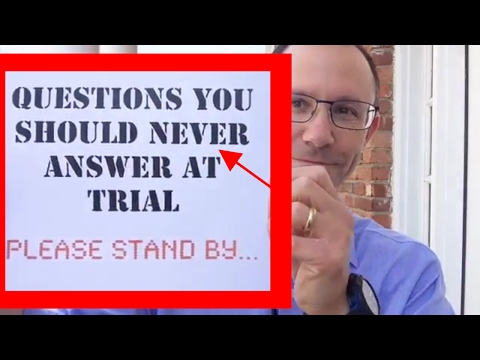 Questions You Should NEVER Answer at Trial In a Civil Lawsuit Here in New York