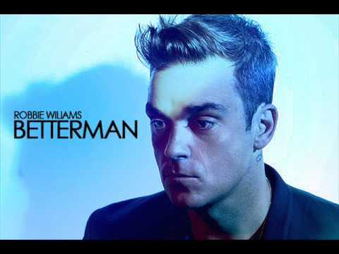 Robbie Wiliams - Betterman (HQ)