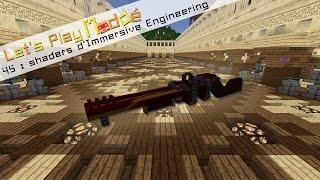 LP Moddé d'Adsl Houba 45 : Tous les shaders d'Immersive Engineering