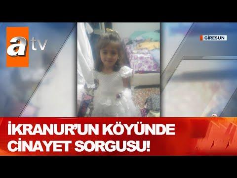 İkranur'un köyünde cinayet sorgusu! – Atv Haber 5 Temmuz 2020