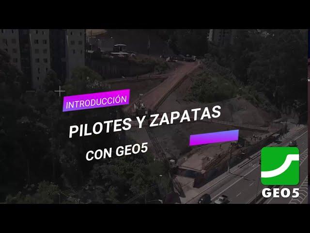 20200822 Aprende Pilotesy Zapatas con Geo5