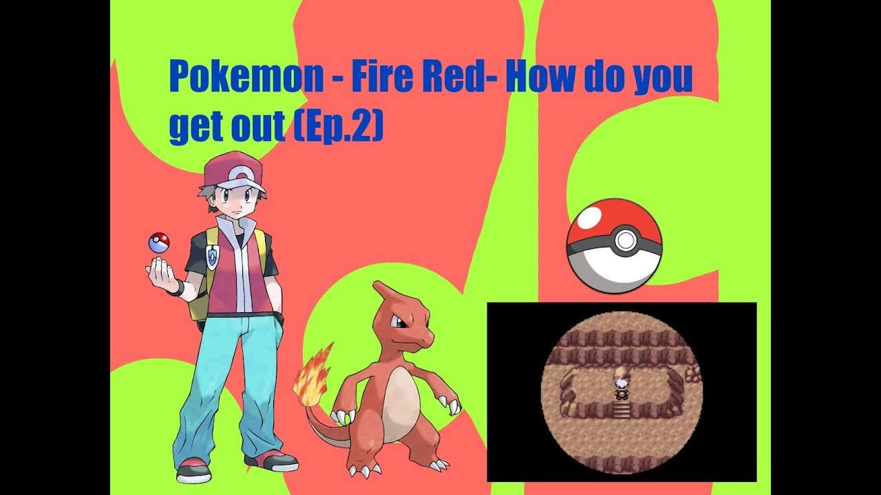 Pokemon- Fire Red- How do you get out (Ep.2) - YouTube