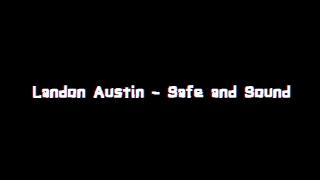 Baixar Landon Austin - Safe and Sound (Lyrics)
