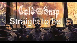 Cold Snap- Straight to hell Lyrics