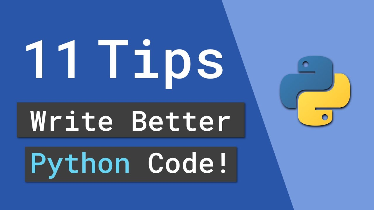 11 Tips And Tricks To Write Better Python Code