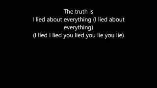 Theory of a Deadman the truth is I lied about everything lyrics