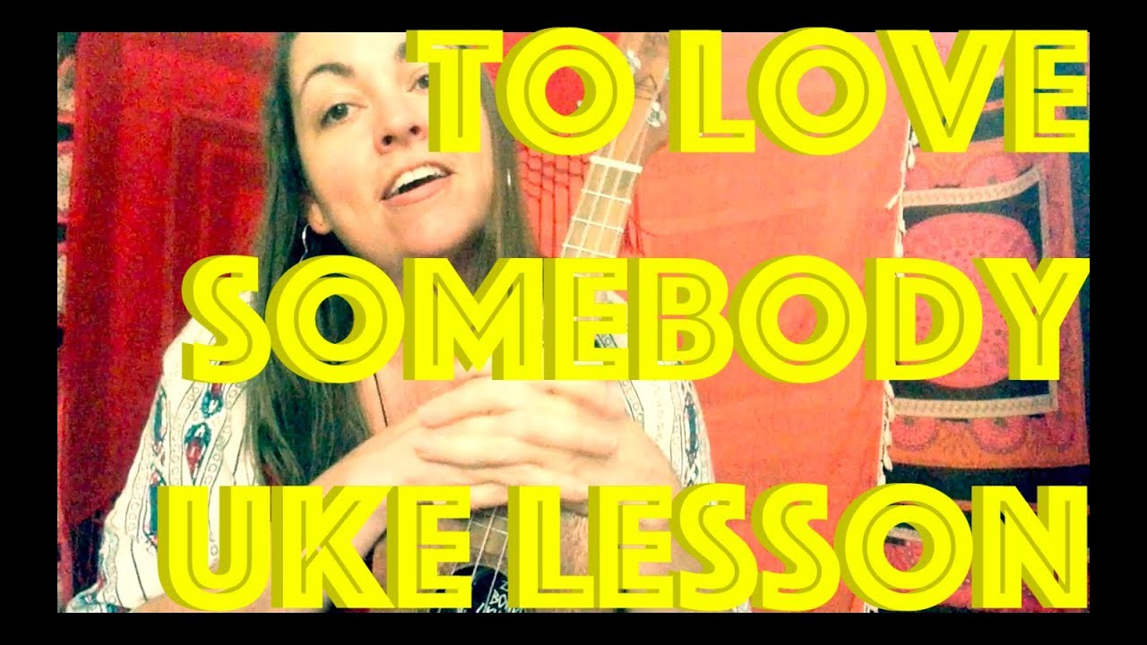 TO LOVE SOMEBODY ~ Ukulele Lesson ~ Bee Gees