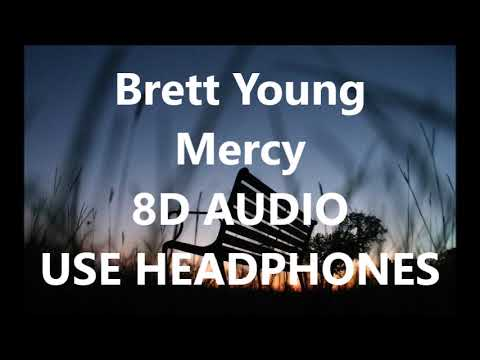 Brett Young - Mercy 8D AUDIO