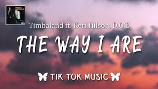 Timbaland - The Way I Are (TikTok Remix)(memestingz) it's alright now, you ain't gotta flaunt for me