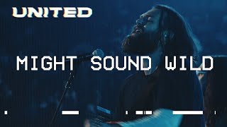 Play Might Sound Wild - Live