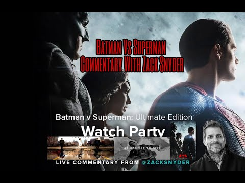 Official Batman V Superman Ultimate Edition Watch Party Live Commentary With Zack Snyder.