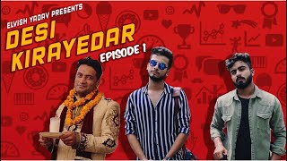 DESI KIRAYEDAR - EPISODE 1 - | ELVISH YADAV |