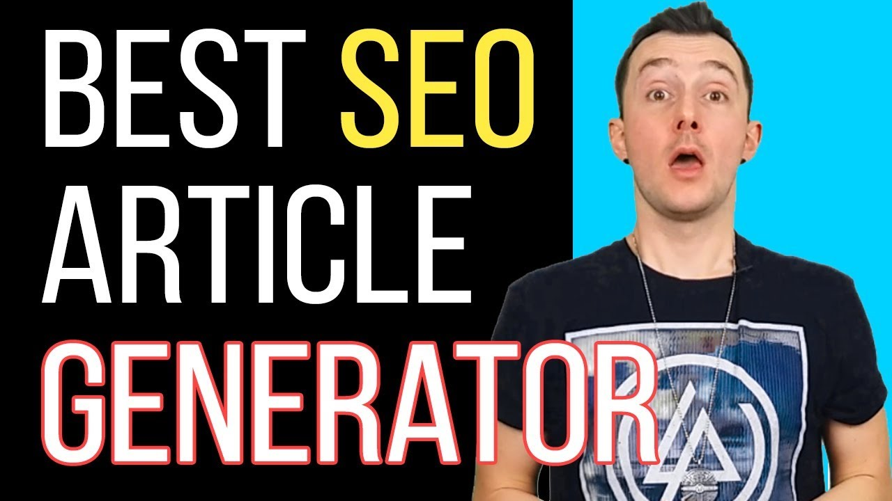Best SEO Article Generator - How To Get Unique High-quality Content For FREE
